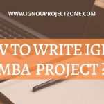 HOW TO WRITE IGNOU MBA  PROJECT?