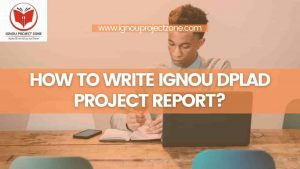 Read more about the article HOW TO WRITE IGNOU DPLAD PROJECT REPORT?