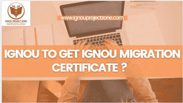 You are currently viewing How To Get A IGNOU Migration Certificate ?