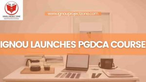 Read more about the article IGNOU Launches PGDCA