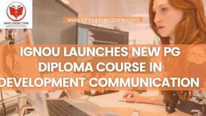 Read more about the article IGNOU Launches New PG Diploma Course In Development Communication