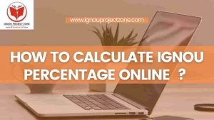 Read more about the article How to Calculate IGNOU Percentage Online?