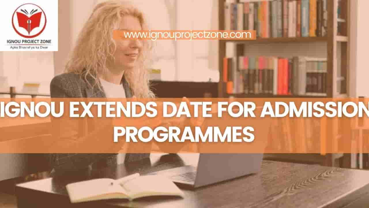 You are currently viewing IGNOU Extends Date For  Admission Programmes
