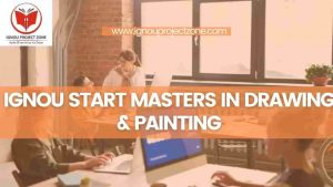 Read more about the article IGNOU start Masters In Drawing And Painting