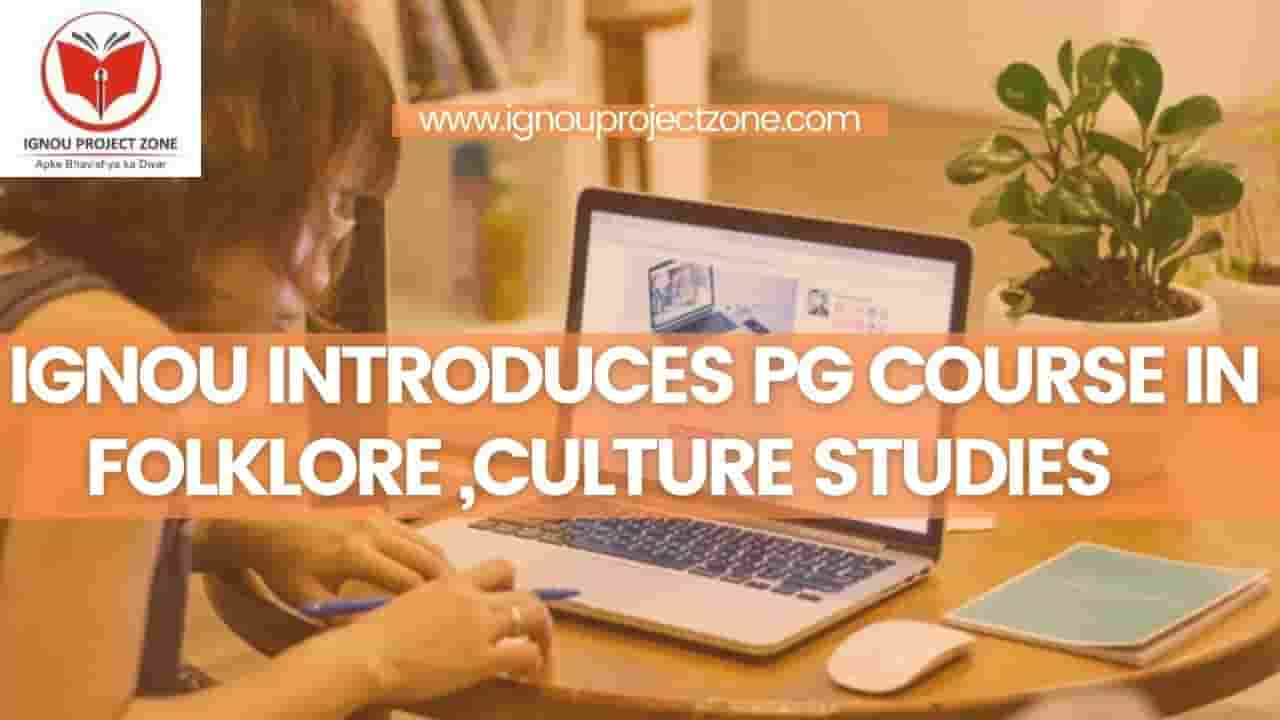 You are currently viewing IGNOU introduces Pg Course In Folklore, Culture Studies
