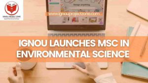 Read more about the article IGNOU Launches MSc In Environmental Science