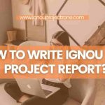 HOW TO WRITE IGNOU CCP PROJECT REPORT ?