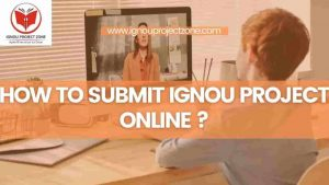 Read more about the article How to submit IGNOU Project Online?