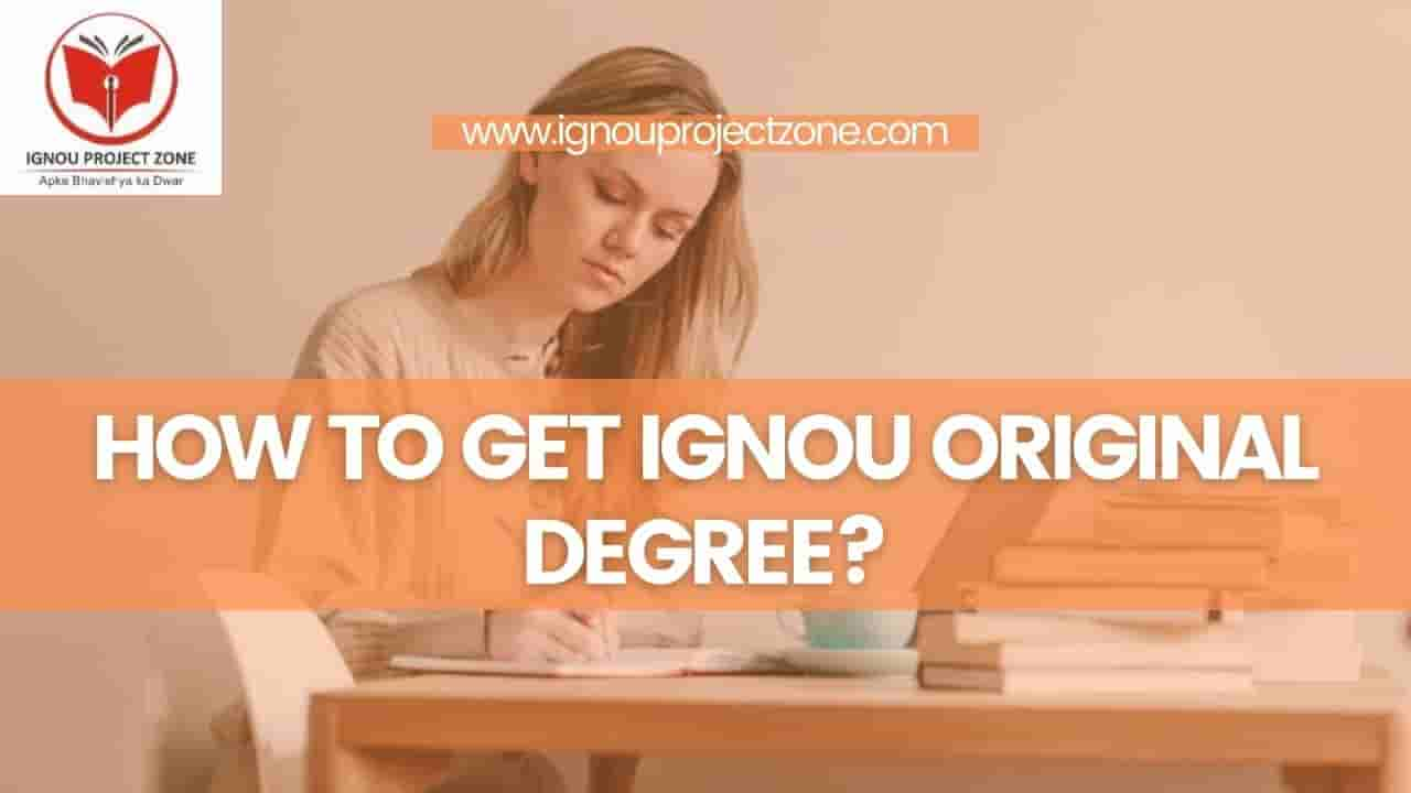 You are currently viewing How to get IGNOU original degree?